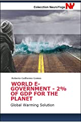 WORLD E-GOVERNMENT - 2% OF GDP FOR THE PLANET: Global Warming Solution Edición Kindle