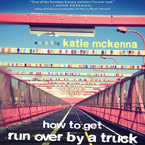 How to Get Run Over by a Truck audiobook cover art