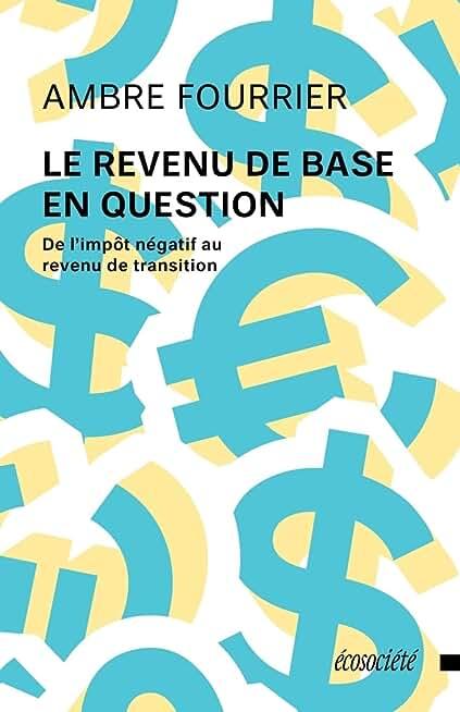 Le revenu de base en question : De l'impôt négatif au revenu de transition
