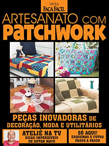 Guia Faça Fácil: Artesanato com Patchwork 05 (Portuguese Edition)