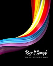 Keep It Simple - 2020 Daily Recovery Planner: Liquid Rainbow Metal | One Year 52 Week Sobriety Calendar | Meeting Reminder Sponsor Notes Inspirational ... Grid Lined Pages (1 yr Daily Sober Organizer)