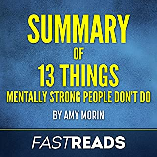 Summary of 13 Things Mentally Strong People Don't Do by Amy Morin audiobook cover art