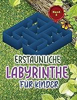 Erstaunliche Labyrinthe Fuer Kinder: Tolles Aktivitaetsbuch fuer Kinder und Spass mit herausfordernden Labyrinthen!