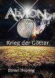Alvion: Krieg der Götter (Der Vylaania Zyklus, Band 3) (Alvion: Die Suche - Neue Welt - Krieg der Götter (3 Bände im Vylaania Zyklus))