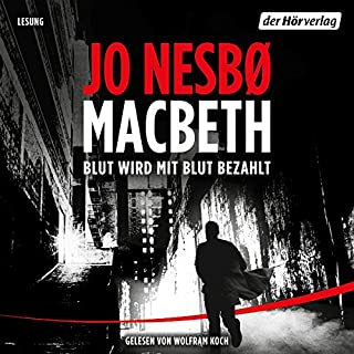 Macbeth     Blut wird mit Blut bezahlt              By:                                                                                                                                 Jo Nesbø                               Narrated by:                                                                                                                                 Wolfram Koch                      Length: 19 hrs and 19 mins     Not rated yet     Overall 0.0