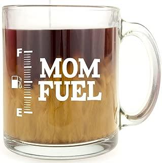 Mom Fuel - Glass Coffee Mug - Makes a Great Gift for Mom!