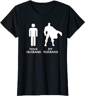 Womens Your Husband vs My Husband Superhero Wife T-Shirt