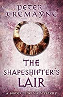 The Shapeshifter's Lair (Sister Fidelma Mysteries Book 31) (Sister Fidelma 31)
