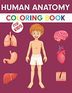 Human Anatomy Coloring Book For Kids: Human Body Parts Coloring Book | Anatomy Workbook For Kids | Great Gift For Boys & G...