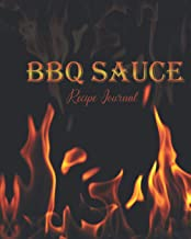 BBQ & Sauce Recipe Journal: Grilled & Fire Cover-BBQ Smoked and Grilled recipe logbook-Menu Recorder, BBQ Meat, Sauce Tast...