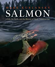 Salmon: A Fish, the Earth, and the History of Their Common Fate PDF