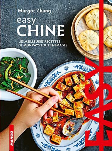 Easy Chine: Les meilleures recettes de mon pays tout en images
