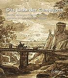 Das Licht der Campagna: Die Zeichnungen Claude Lorrains aus dem British Museum London