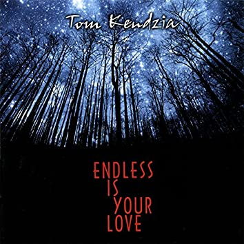 Endless Is Your Love
