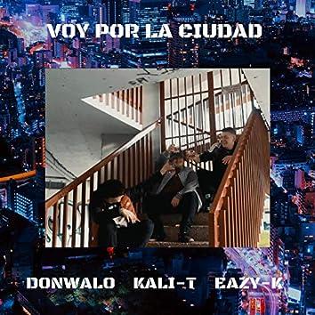 Voy Por la Ciudad (feat. Kali-T & Eazy-K)