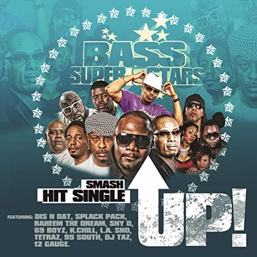 The Bass Superstars feat. 95 South, Dis-Dat, Raheem The Dream, 12 Gauge, L.A. Sno, 69 Boyz, Splack Pack, Mc Shy D, K. Chill, Tetraz & DJ Taz