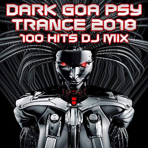Arcane (Dark Goa Psy Trance 2018 100 Hits DJ Mix Edit)