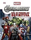 Los Vengadores. Guía de personajes definitiva (Marvel. Los Vengadores)