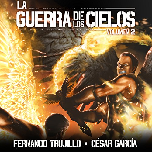 La Guerra de los Cielos: Volumen 2 [The War of the Skies] audiobook cover art