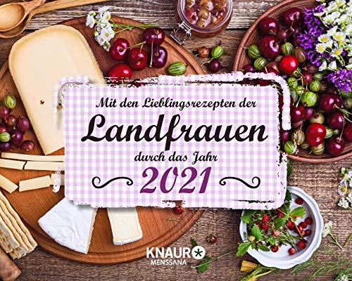 Mit den Lieblingsrezepten der Landfrauen durch das Jahr 2021: Tischkalender...