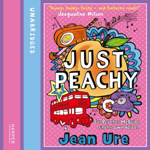 Just Peachy                   By:                                                                                                                                 Jean Ure                               Narrated by:                                                                                                                                 Jilly Bond                      Length: 3 hrs and 55 mins     Not rated yet     Overall 0.0