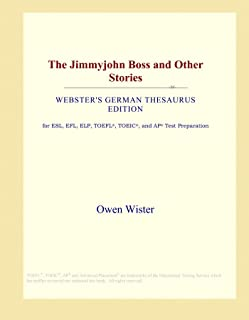 The Jimmyjohn Boss and Other Stories (Webster's German Thesaurus Edition)