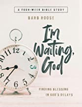 I'm Waiting, God - Women's Bible Study Guide with Leader Helps: Finding Blessing in God's Delays