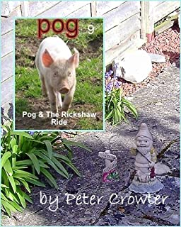 POG AND THE RICKSHAW RIDE. (The adventures of a fairly little runaway pig. Book 9) (English Edition)