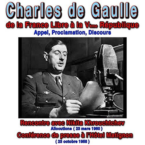 Couverture de Les grands discours de Charles de Gaulle de la France libre à la Vème République