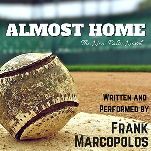 Almost Home     The New Paltz Novel              By:                                                                                                                                 Frank Marcopolos                               Narrated by:                                                                                                                                 Frank Marcopolos                      Length: 6 hrs and 36 mins     1 rating     Overall 3.0