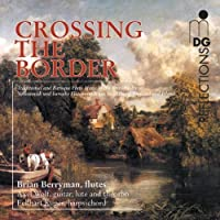 Crossing the Border Trad & Baroque Flute Music by BERRYMAN/LA RICORDANZA (2002-07-28)