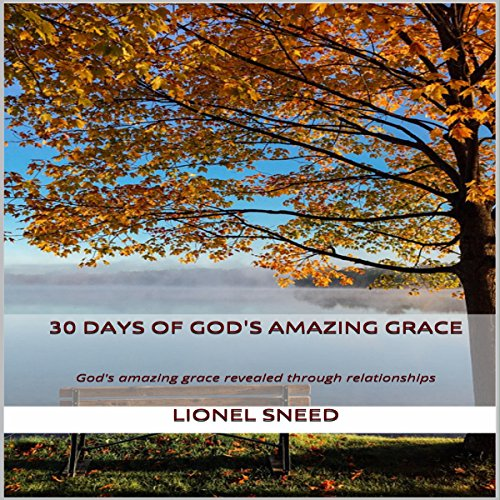 30 Days of God's Amazing Grace Audiobook By Lionel Sneed cover art