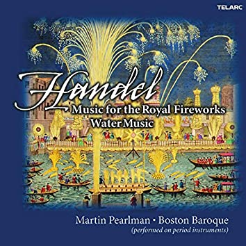 Handel: Music for the Royal Fireworks & Water Music