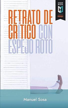 Retrato de crítico con espejo roto (Spanish Edition): Manuel ...