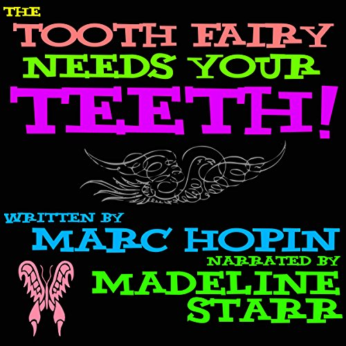 The Tooth Fairy Needs Your Teeth! audiobook cover art