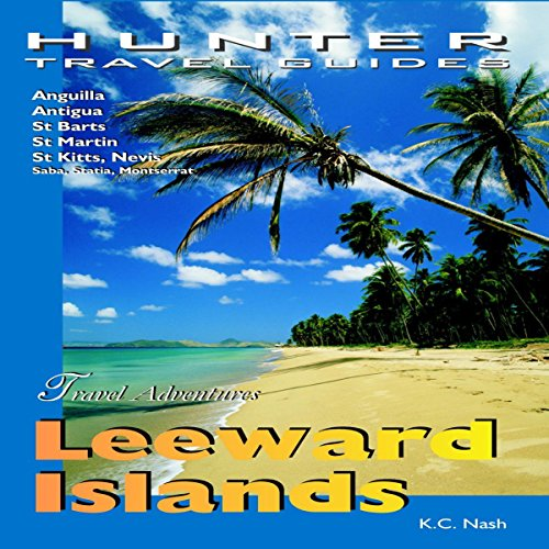 Leeward Islands Adventure Guide: Anguilla, Antigua, St. Barts, St. Kitts & St. Martin cover art