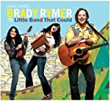 Here Comes Brady Rymer And The