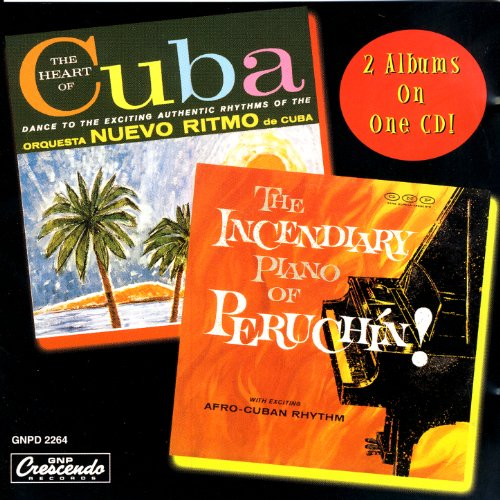 The Heart Of Cuba / The Incendiary Piano of Peruchin!
