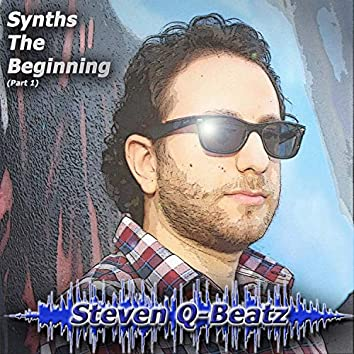 Synths the Beginning, Pt. 1