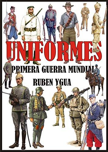 UNIFORMES DE LA PRIMERA GUERRA MUNDIAL eBook: Ygua, Ruben: Amazon.es: Tienda Kindle