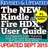The NEW Kindle Fire HDX User Guide: A Complete User Manual For The New & Improved 8.9' Kindle Fire HDX (English Edition)