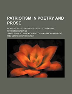 Patriotism in Poetry and Prose; Being Selected Passages from Lectures and Patriotic Readings