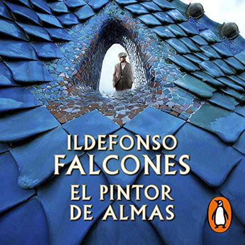 El pintor de almas Audiobook By Ildefonso Falcones cover art