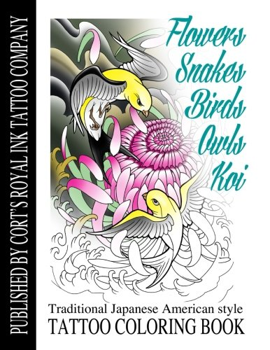 Flowers,Snakes,Birds,Owls and Koi Coloring Book: Traditional Japanese American Tattoo Coloring Book