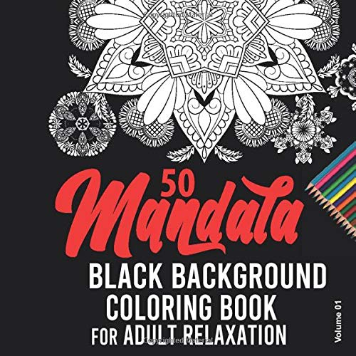 mandala black background coloring book for adult relaxation Vol 01: midnight mandalas coloring books for adults - 50 design folo
