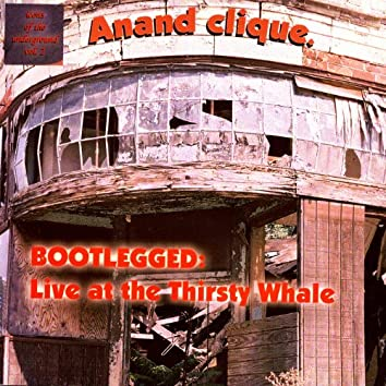 Bootlegged: Live At The Thirsty Whale