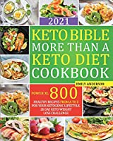 Keto Bible More Than a Keto Diet Cookbook: Power XL 800: Healthy Recipes From A to Z for Your Ketogenic Lifestyle. 28 Day Keto Weight Loss Challenge.