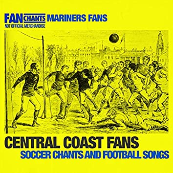 Central Coast Fans Soccer Chants And Football Songs