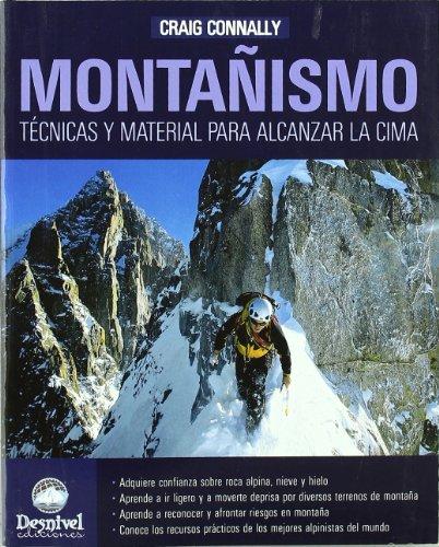 Montañismo - tecnicas y material para alcanzar la cima (Manuales Desnivel)