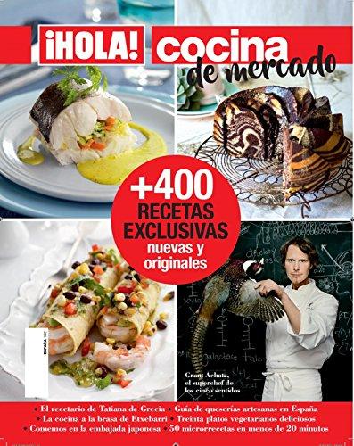 ¡Hola! Cocina. 400 recetas exclusivas nuevas y originales
